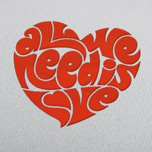 """The Beatles quote """"All we need is love"""" Embroidery Design for Download"""